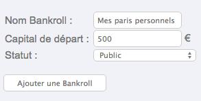 Définissez le nom de votre première bankroll ainsi que votre capital de départ.