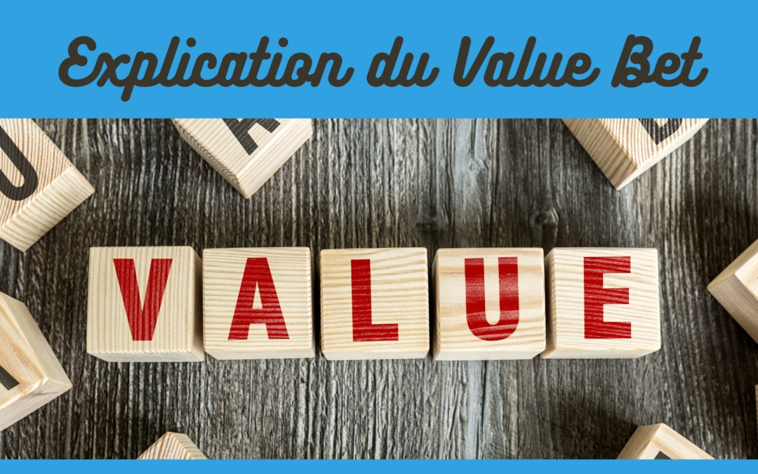 Explication du Value Bet, par Martial